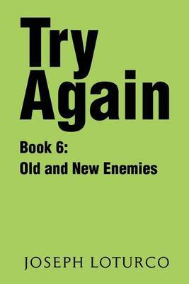 Try Again Book 6: Old and New Enemies by Joseph Loturco image