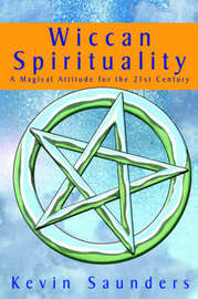 Wiccan Spirituality by Kevin Saunders