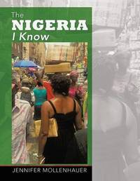 The Nigeria I Know by Jennifer Mollenhauer