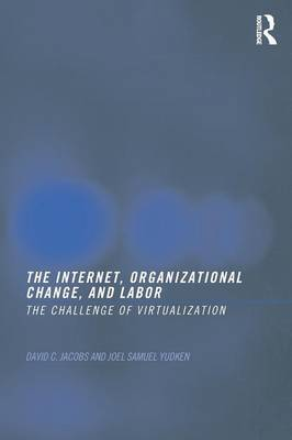 The Internet, Organizational Change and Labor by David C Jacobs image