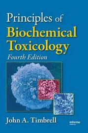 Principles of Biochemical Toxicology by John A Timbrell