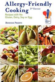 Allergy-Friendly Cooking, 2nd Edition by Bonnie Presti