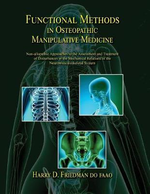 Functional Methods in Osteopathic Manipulative Medicine by Dr Harry D Friedman Do