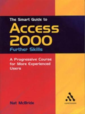 The Smart Guide to Access 2000: Further Skills by Nat McBride image