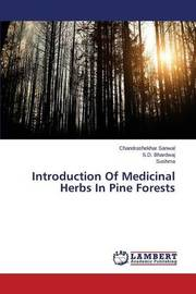 Introduction of Medicinal Herbs in Pine Forests by Sanwal Chandrashekhar
