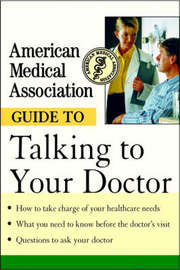 The American Medical Association Guide to Talking to Your Doctor by American Medical Association image