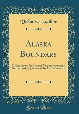 Alaska Boundary by Unknown Author