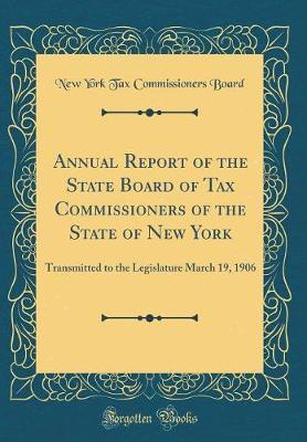 Annual Report of the State Board of Tax Commissioners of the State of New York by New York Tax Commissioners Board