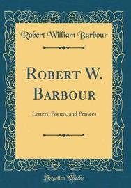 Robert W. Barbour by Robert William Barbour image