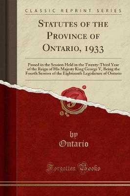 Statutes of the Province of Ontario, 1933 by Ontario Ontario