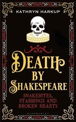Death By Shakespeare by Kathryn Harkup