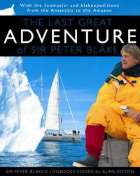 The Last Great Adventure of Sir Peter Blake by Alan Sefton image