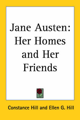 Jane Austen: Her Homes and Her Friends by Constance Hill image