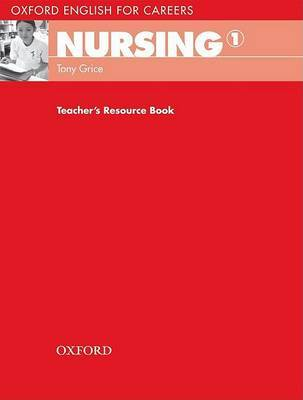 Oxford English for Careers: Nursing 1: Teacher's Resource Book by Tony Grice image