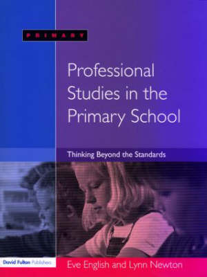 Professional Studies in the Primary School by Eve English