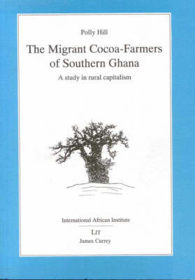 Migrant Cocoa-farmers of Southern Ghana by Polly Hill