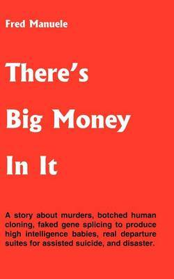 There's Big Money in it by Fred A Manuele