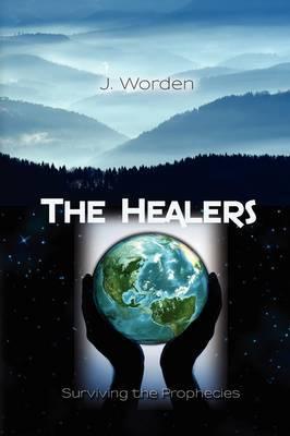The Healers by J. Worden