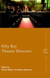 Fifty Key Theatre Directors