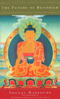 The Future Of Buddhism by Sogyal Rinpoche image