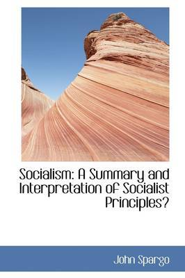 Socialism: A Summary and Interpretation of Socialist Principles by John Spargo image