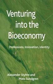 Venturing into the Bioeconomy by Alexander Styhre