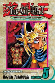 Yu-Gi-Oh!: Millennium World, Vol. 5 by Kazuki Takahashi