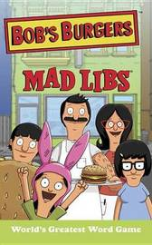 Bob's Burgers Mad Libs by Billy Merrell
