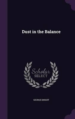 Dust in the Balance by George Knight image