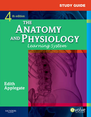 Study Guide for The Anatomy and Physiology Learning System by Edith Applegate image