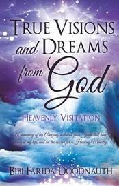 True Visions and Dreams from God by Bibi Farida Doodnauth