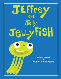 Jeffrey the Jolly Jellyfish by Michelle Wynter image