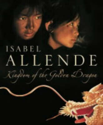 Kingdom of the Golden Dragon by Isabel Allende