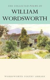 The Collected Poems by William Wordsworth