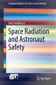 Space Radiation and Astronaut Safety by Erik Seedhouse