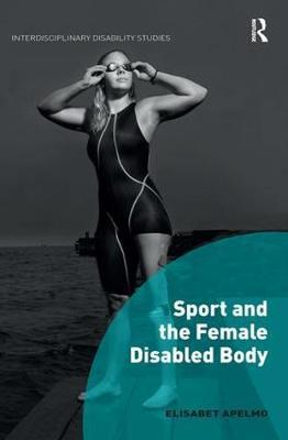 Sport and the Female Disabled Body by Elisabet Apelmo image
