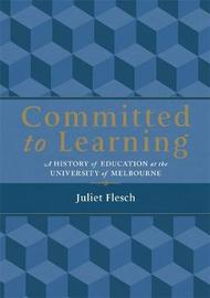 Committed to Learning by Juliet Flesch