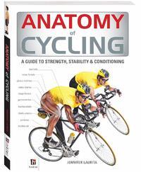 Anatomy of Cycling by Jennifer Laurita