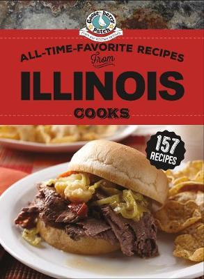 All-Time-Favorite Recipes From Illinois Cooks by Gooseberry Patch
