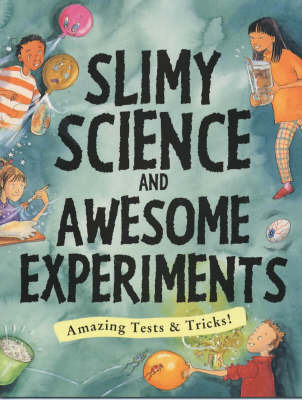 Slimy Science and Awesome Experiments by Susan Martineau image