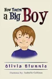 Now You're a Big Boy by Olivia Blunnie