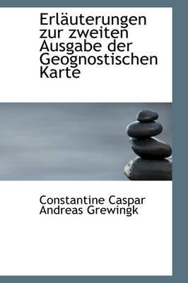 Erlauterungen Zur Zweiten Ausgabe Der Geognostischen Karte by Constantine Caspar Andreas Grewingk image