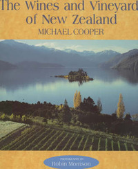The Wines and Vineyards of New Zealand by Michael Cooper