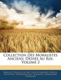 Collection Des Moralistes Anciens: Ddie Au Roi, Volume 3 by Lucius Annaeus Seneca