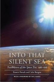 Into That Silent Sea: Trailblazers of the Space Era, 1961-1965 by Francis French image