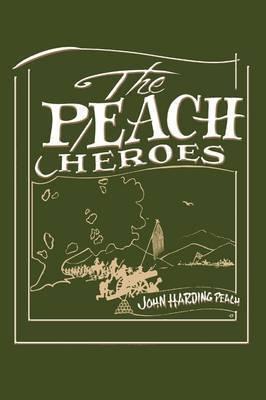 The Peach Heroes by John Harding Peach