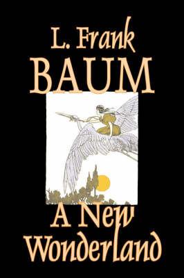 A New Wonderland by L.Frank Baum