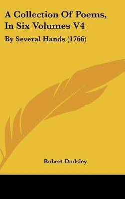 A Collection of Poems, in Six Volumes V4: By Several Hands (1766)