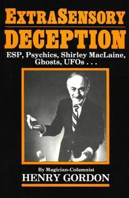 Extrasensory Deception by Henry Gordon