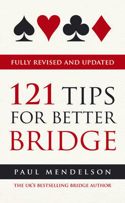121 Tips for Better Bridge by Paul Mendelson image